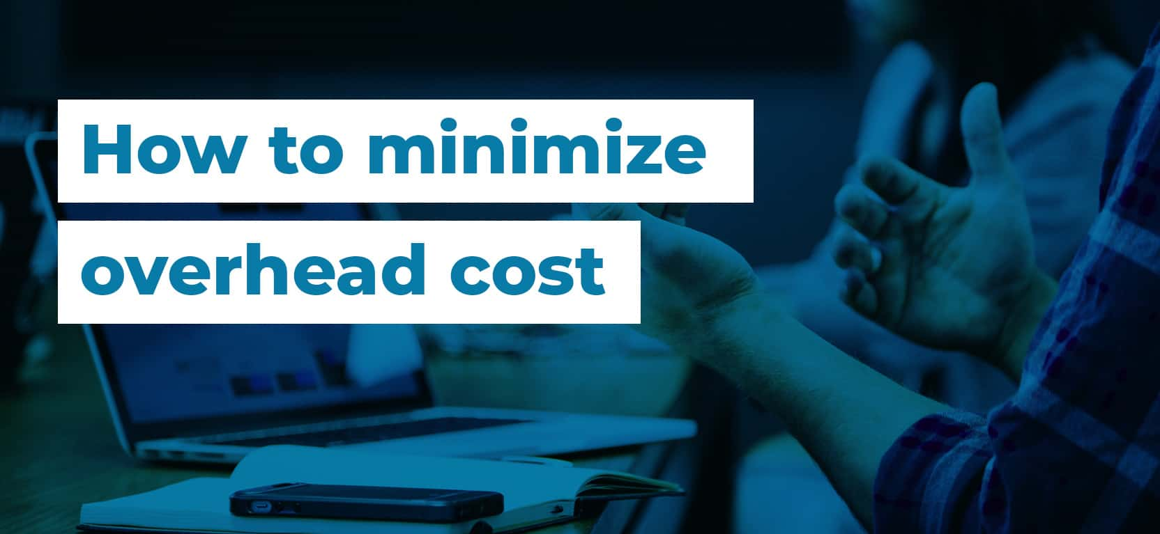 30 How to minimize overhead cost2