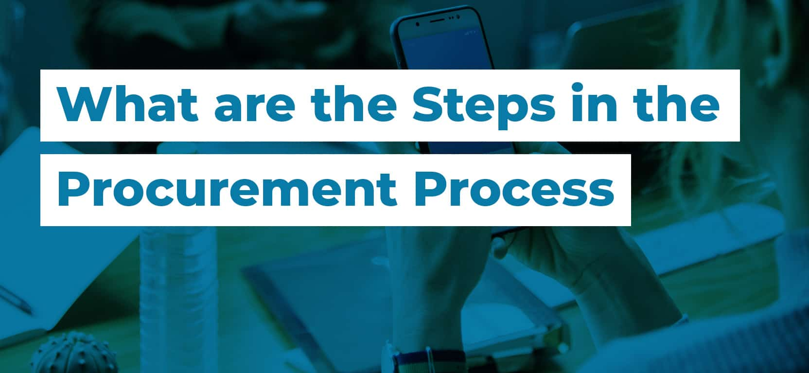 26 What are the Steps in the Procurement Process3