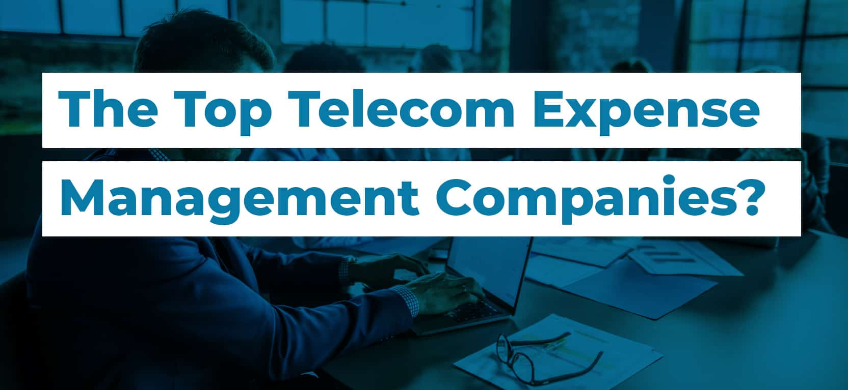 61 What are the Top Telecom Expense Management Companies2