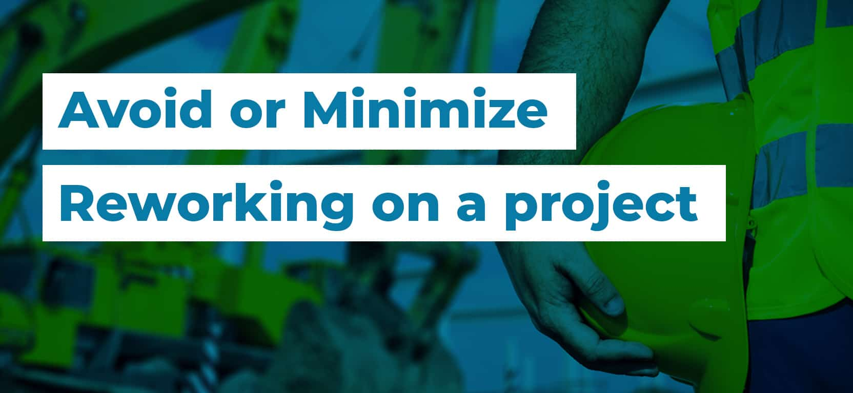 10 Avoid or Minimize Reworking on a project3