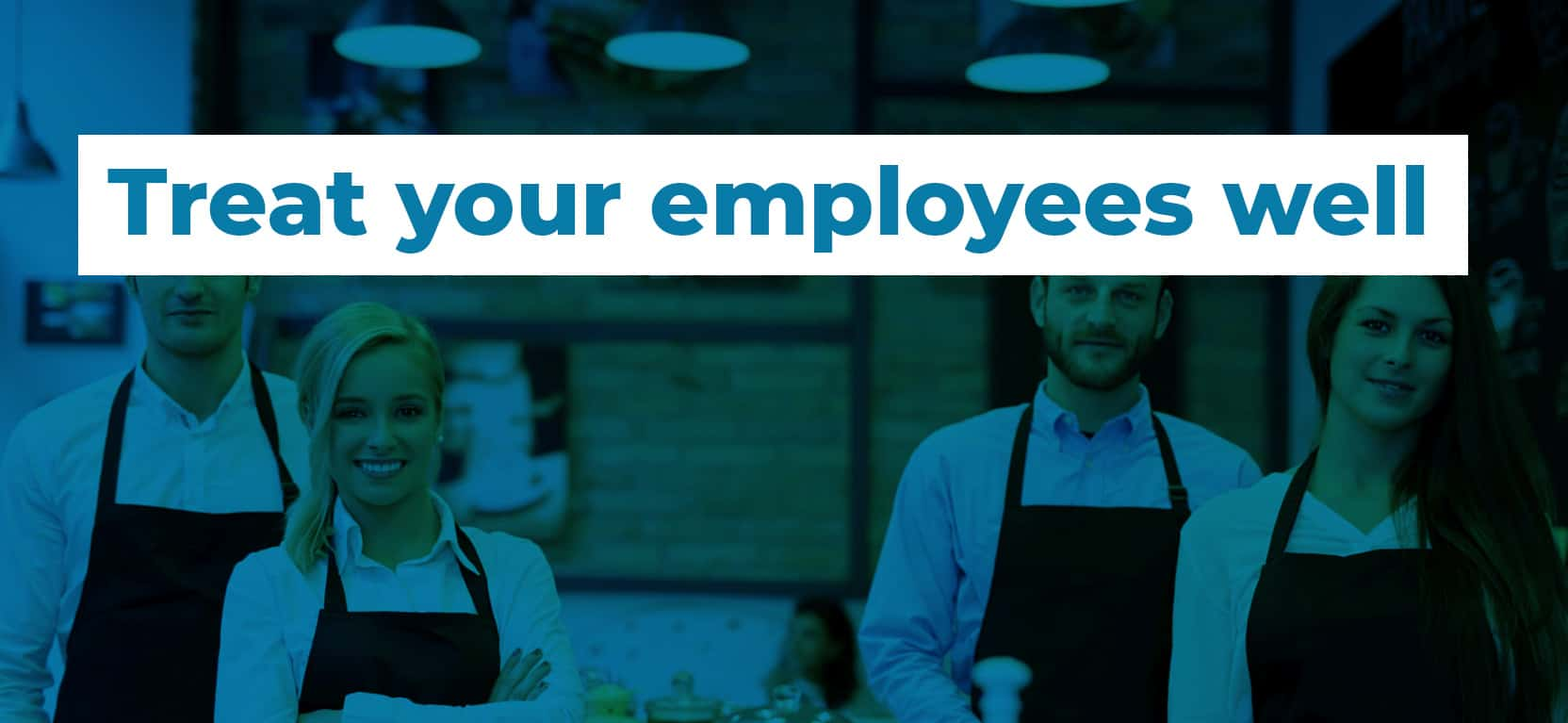 13 Treat your employees well3