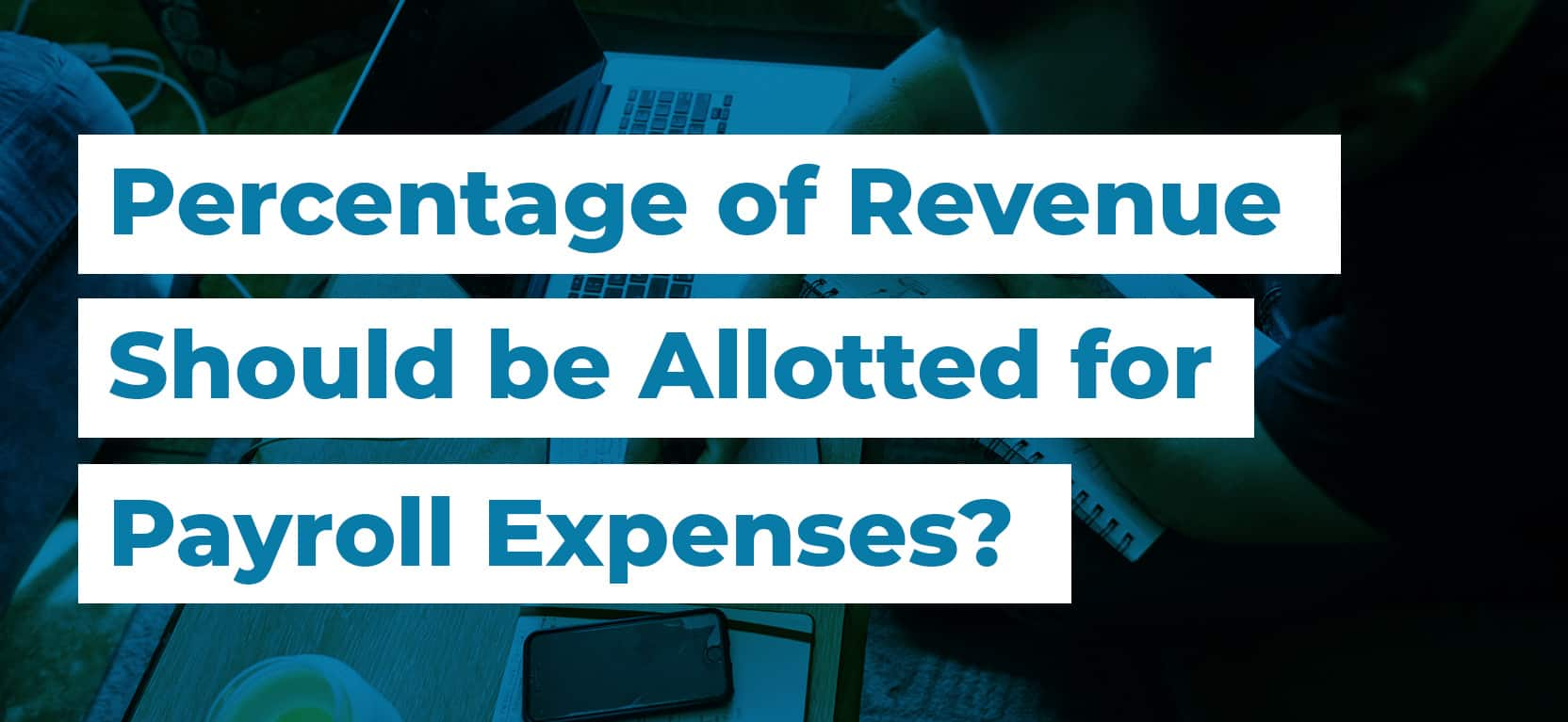 35 Percentage of Revenue Should be Allotted for Payroll