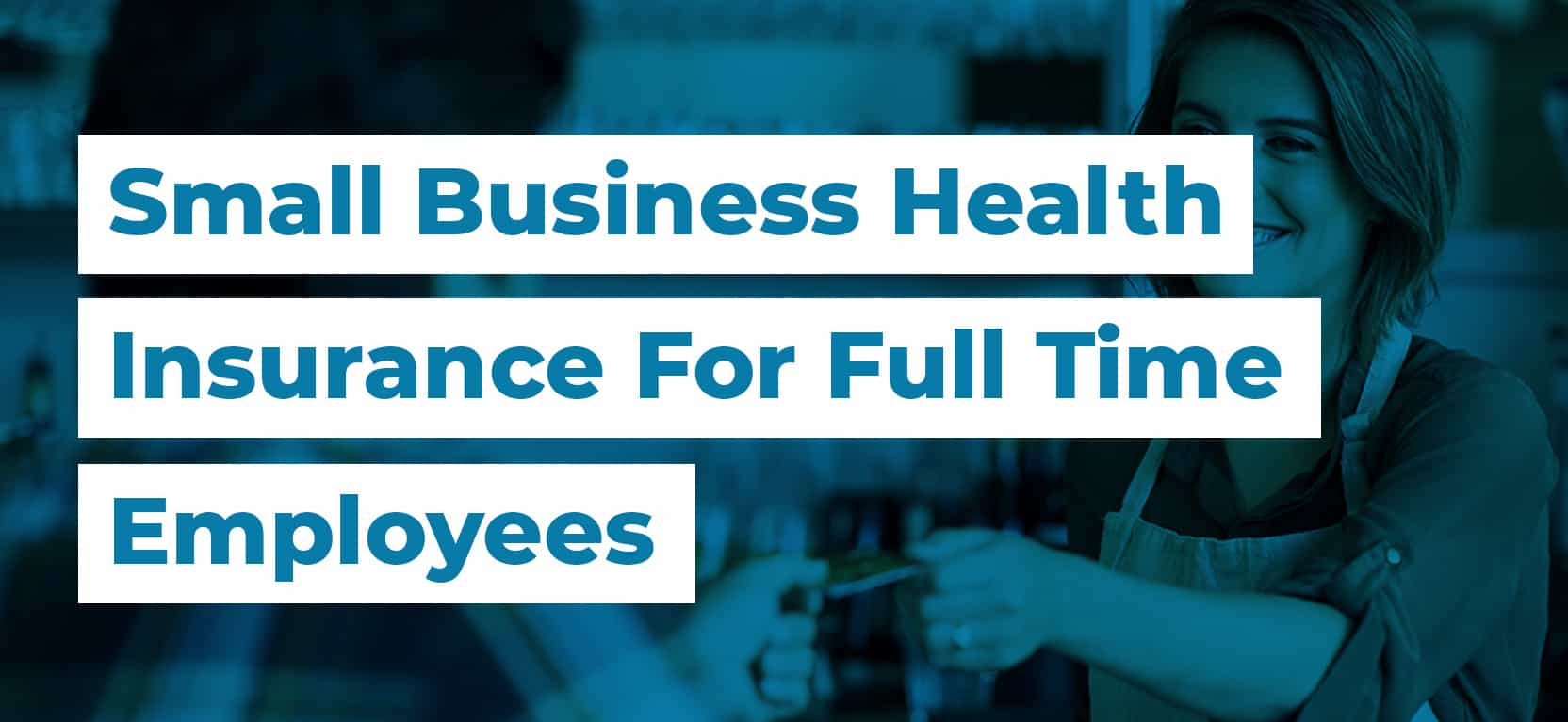18 Small Business Health Insurance For Full Time Employees2