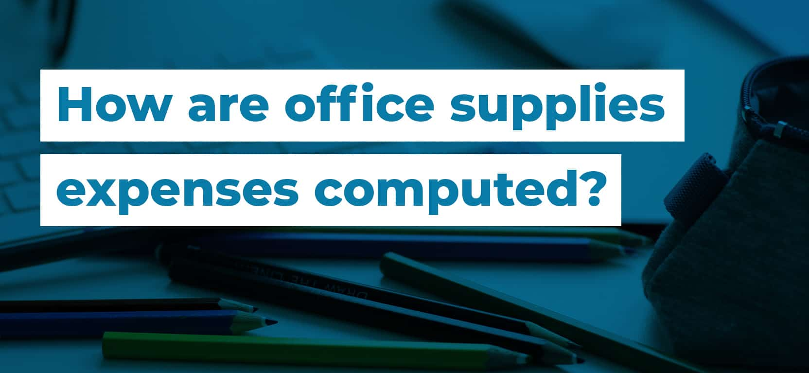 24 How are office supplies expenses computed2