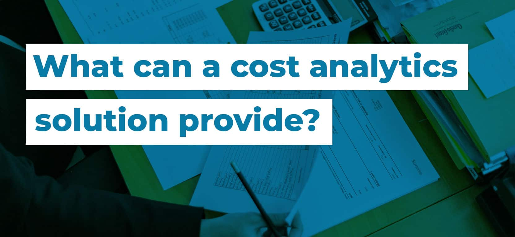 43 What can a cost analytics solution provide