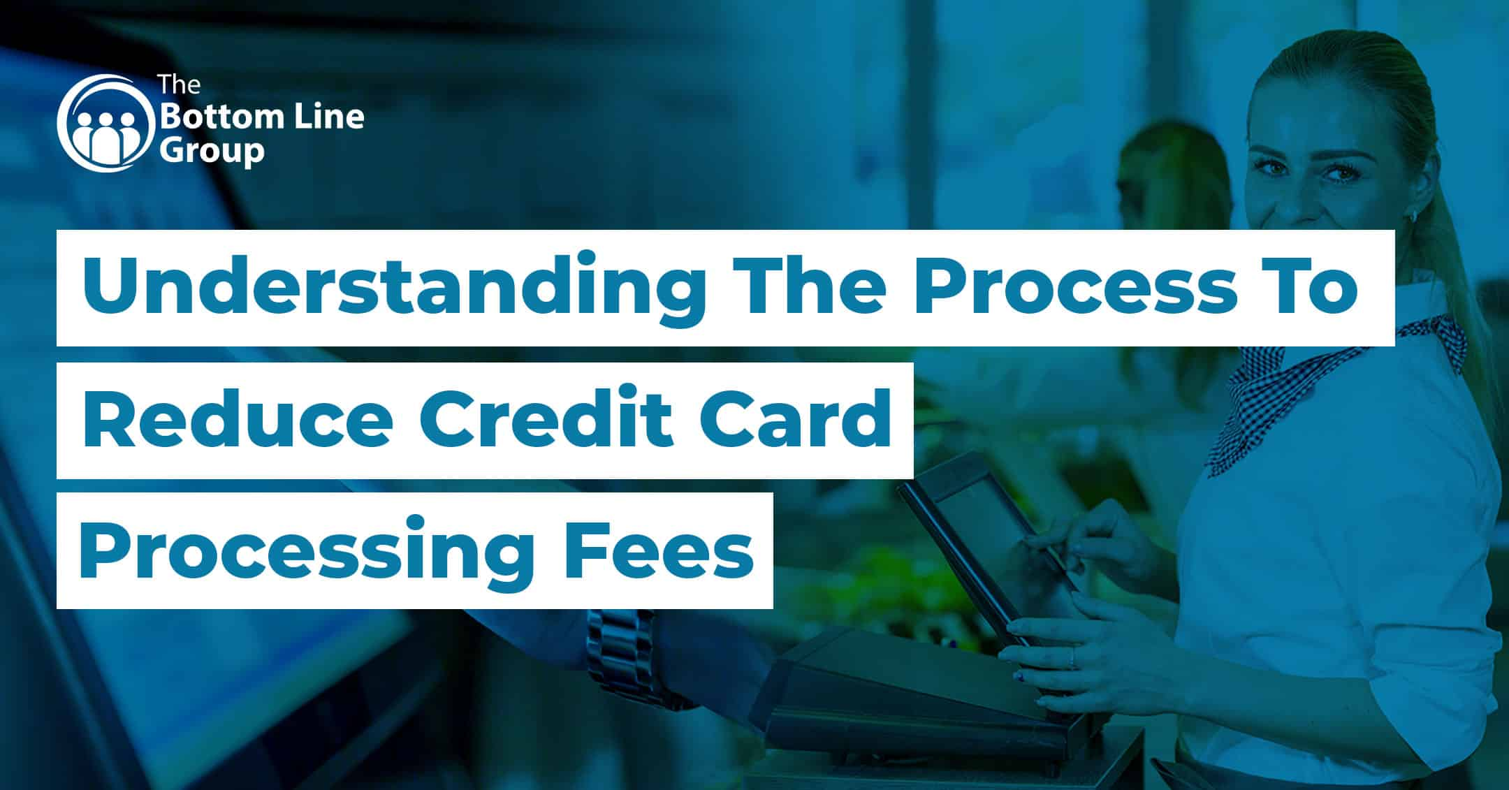 44-(Understanding-The-Process-To-Reduce-Credit-Card-Processing-Fees)