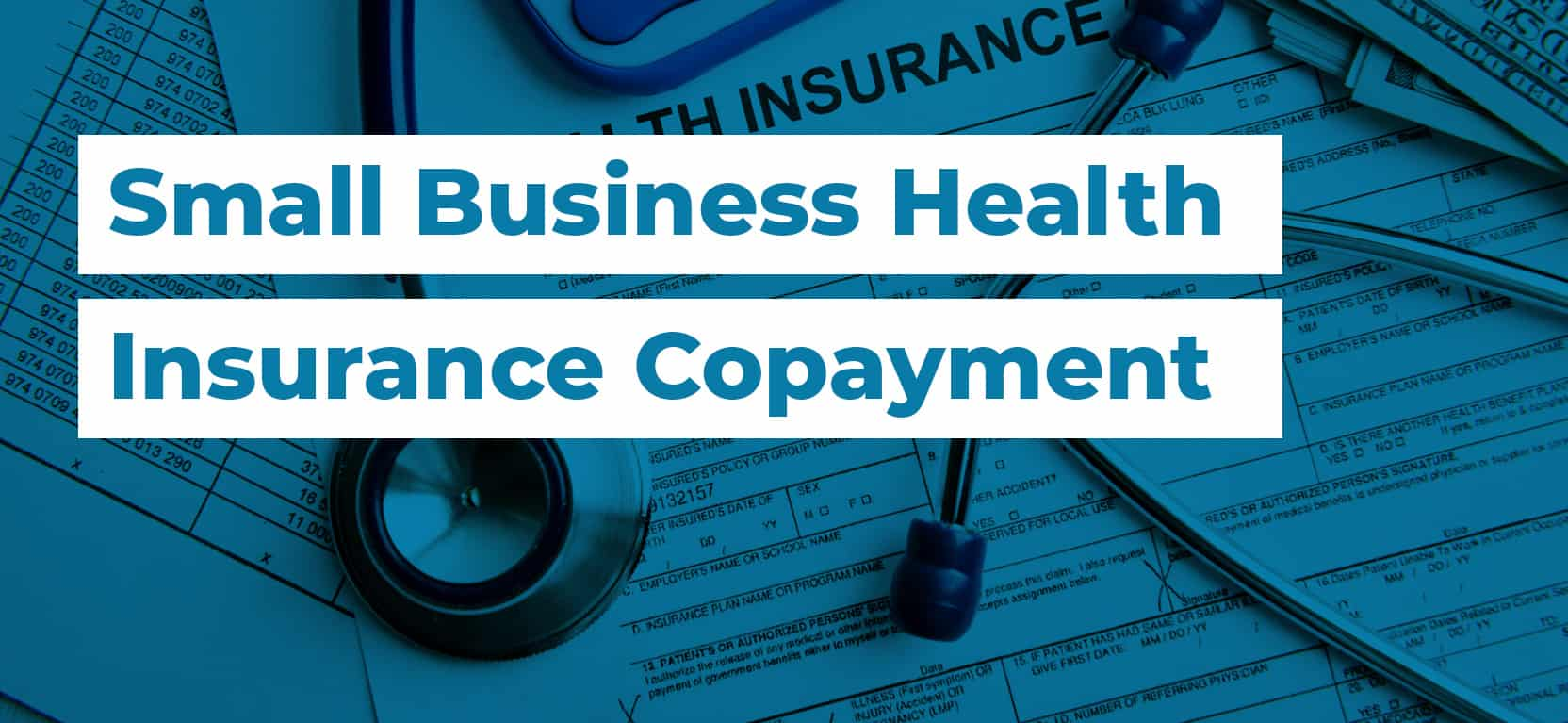 47 Small Business Health Insurance Copayment2