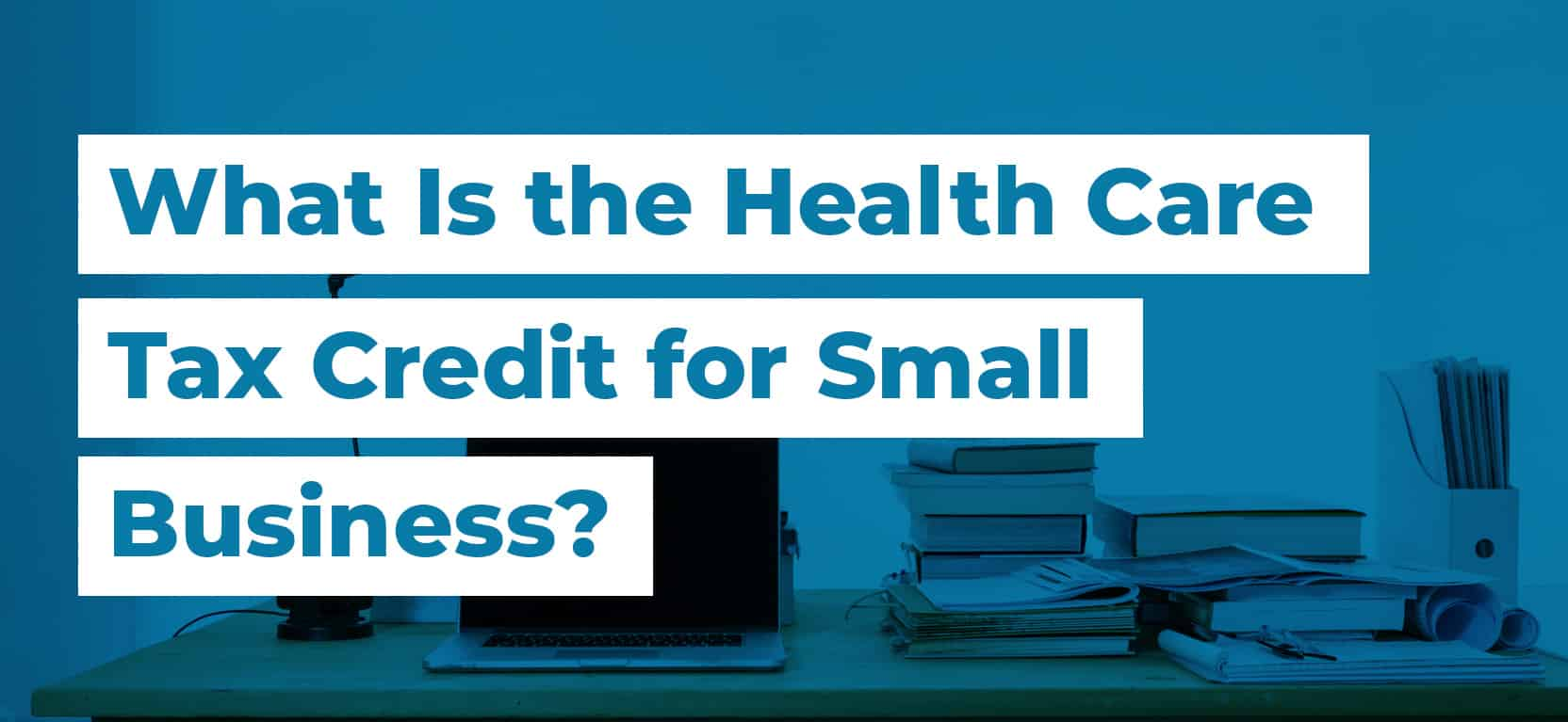 48 What Is the Health Care Tax Credit for Small Business2