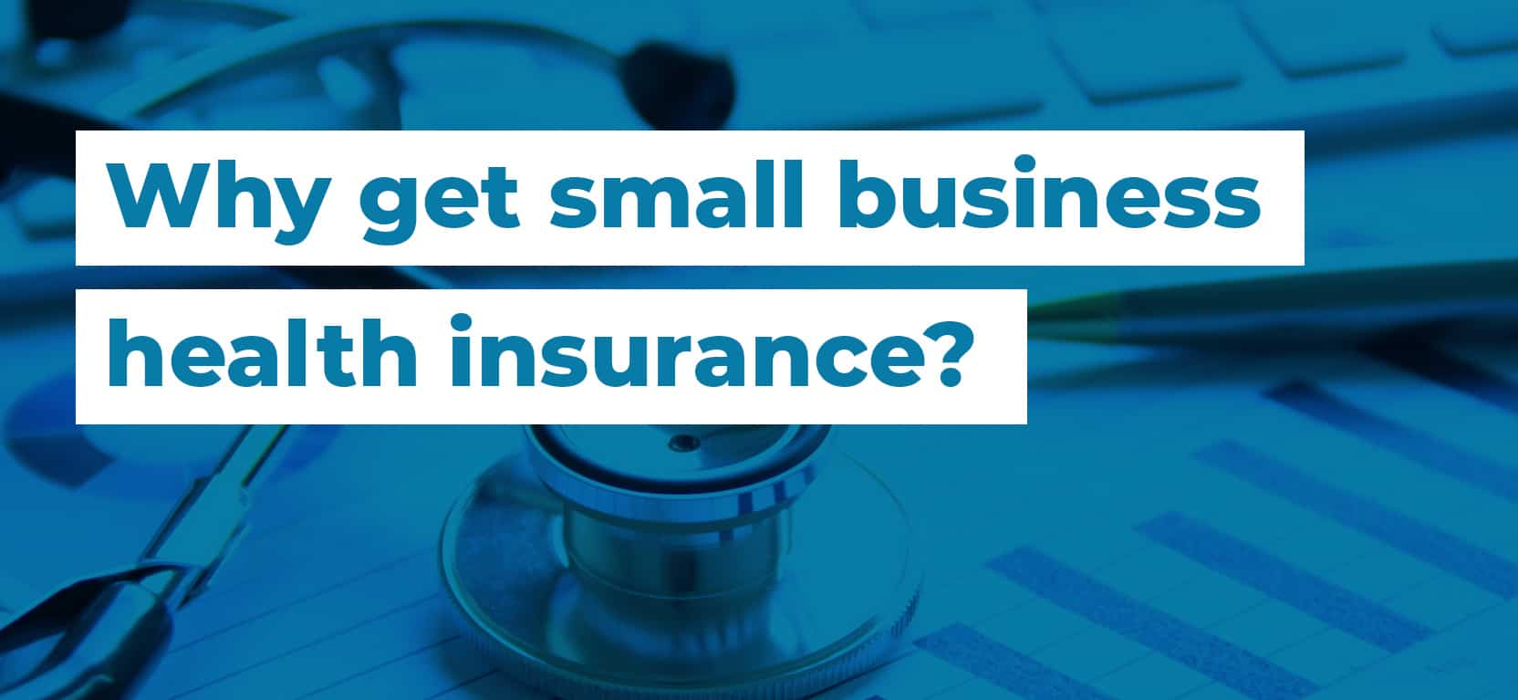 49 Why get small business health insurance2