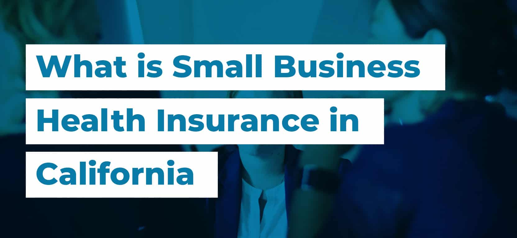50 What is Small Business Health Insurance in California2