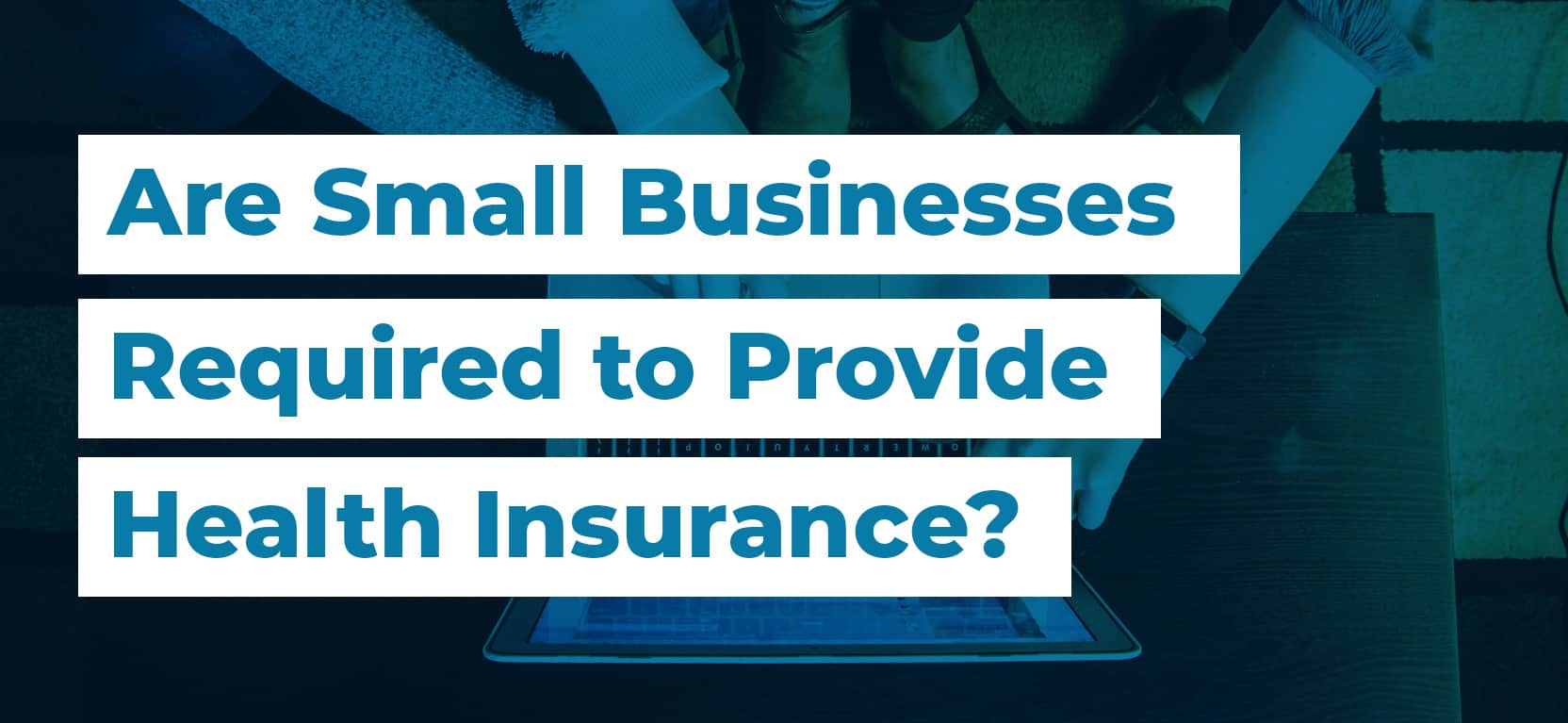 52 Are Small Businesses Required to Provide Health Insurance3