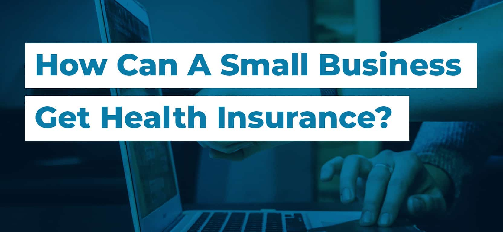 52 How Can A Small Business Get Health Insurance2