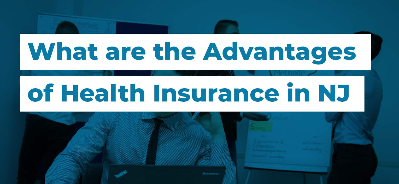 54 What are the Advantages of Health Insurance in NJ3