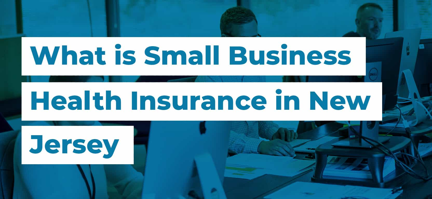 54 What is Small Business Health Insurance in New Jersey2