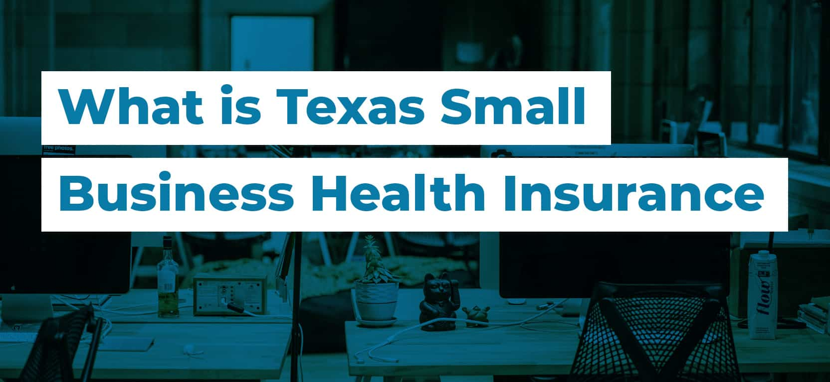58 What is Texas Small Business Health Insurance2 1