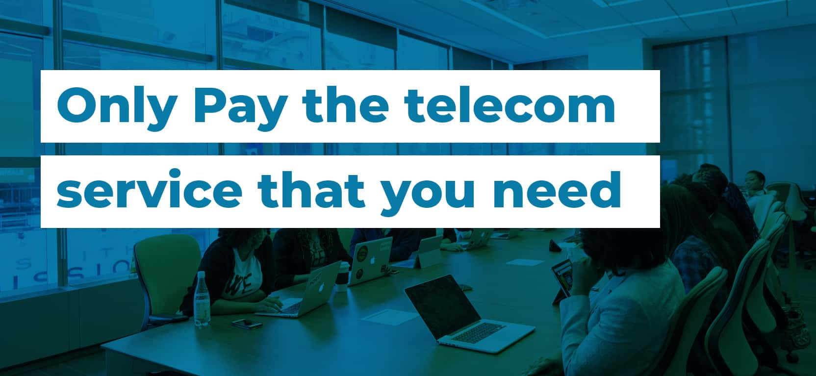 59 Only Pay the telecom service that you need3