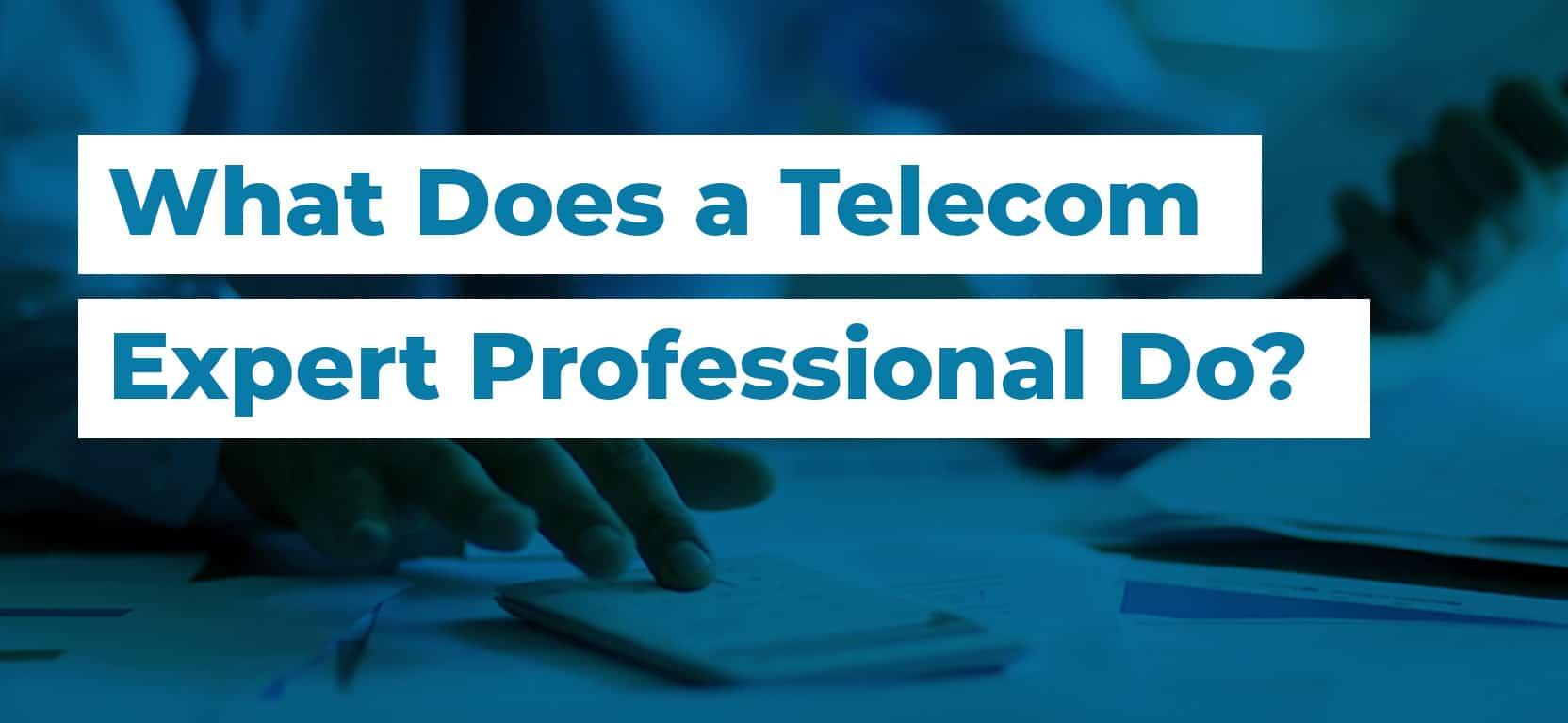 60 What Does a Telecom Expert Professional Do3