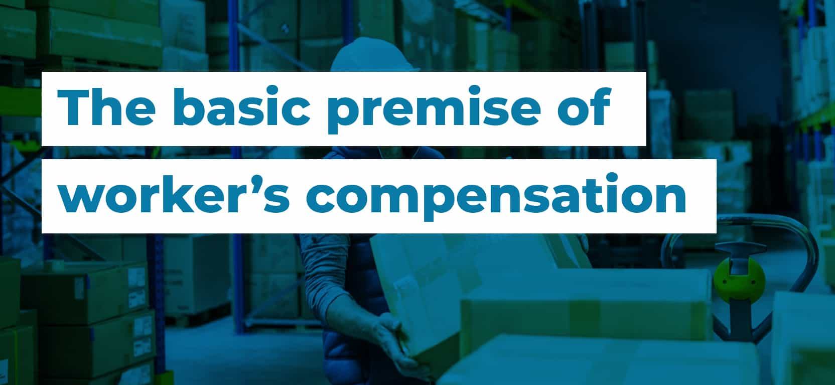 62 The basic premise of workers compensation2